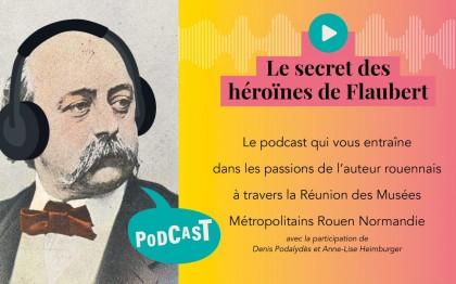 Podcast : Le secret des héroïnes de Flaubert